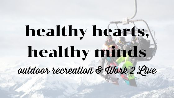 Healthy Hearts, Health Minds: Outdoor Recreation & Work 2 Live