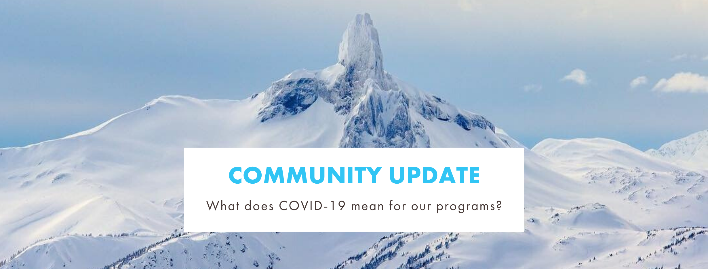 Community Update: What does COVID-19 mean for our programs?