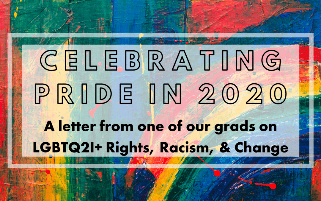 What Does It Mean to Celebrate Pride in 2020?: A letter from a Graduate