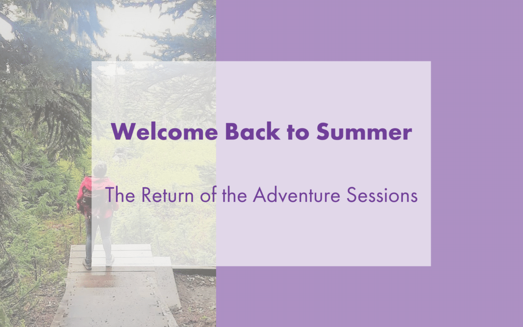 Bringing The Adventure Sessions Back for Summer 2020