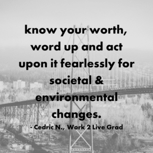 Cedric tells young people: know your worth, word up and act upon it fearlessly for social and environmental changes!!