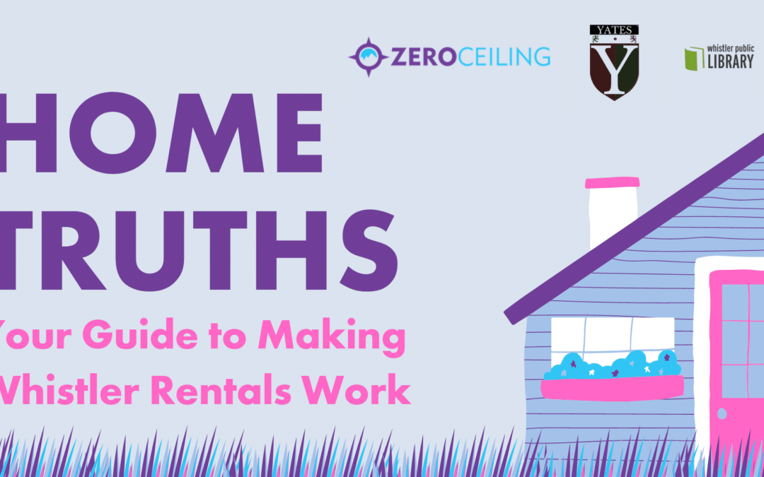 JOIN OUR FREE ONLINE EVENT Home Truths: Your Guide to Making Whistler Rentals Work