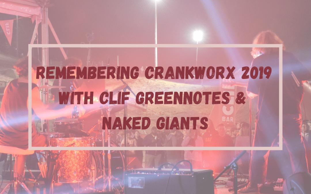 Remembering Crankworx 2019: CLIF GreenNotes + Naked Giants