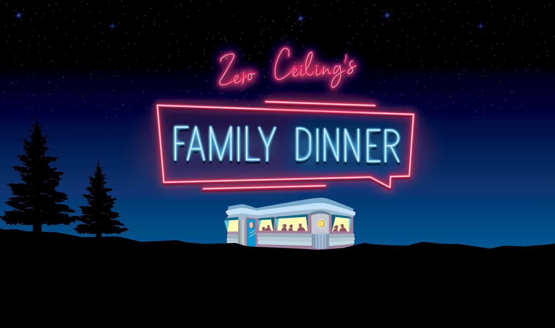 Zero Ceiling's Family Dinner Fundraiser