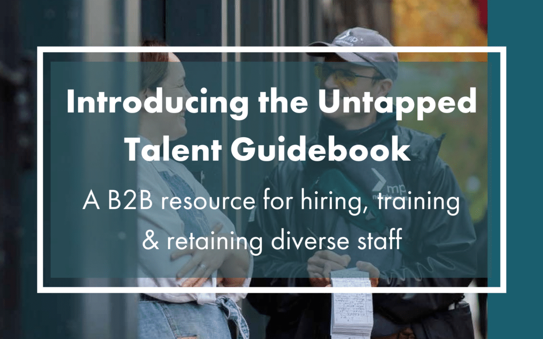 UNTAPPED TALENT: A B2B Guide to Innovative Hiring and Retention